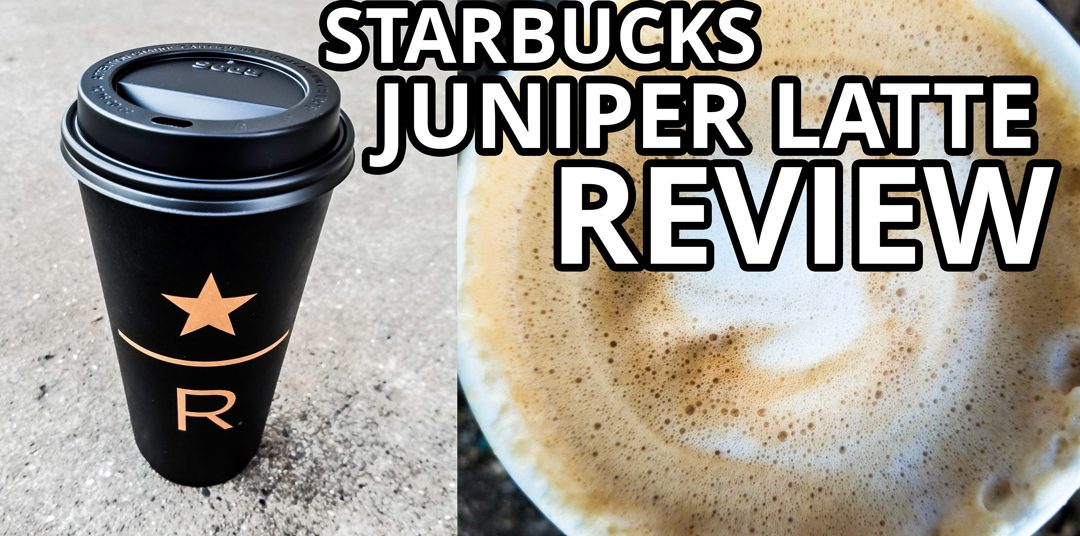 Starbucks Juniper Latte Review: The Most Exclusive Starbucks Drink I've Ever Had is Unique, and Crazy Good